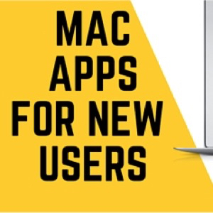 Recommended apps for new Mac users